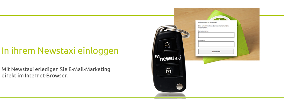 Im Newstaxi einloggen - Mit Newstaxi erledigen Sie Email-Marketing dirket in Ihrem Browser